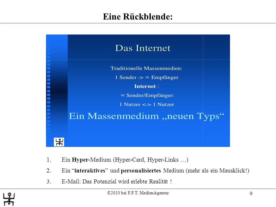 ©2010 bei F.F.T. MedienAgentur 9 Eine Rückblende: 1.