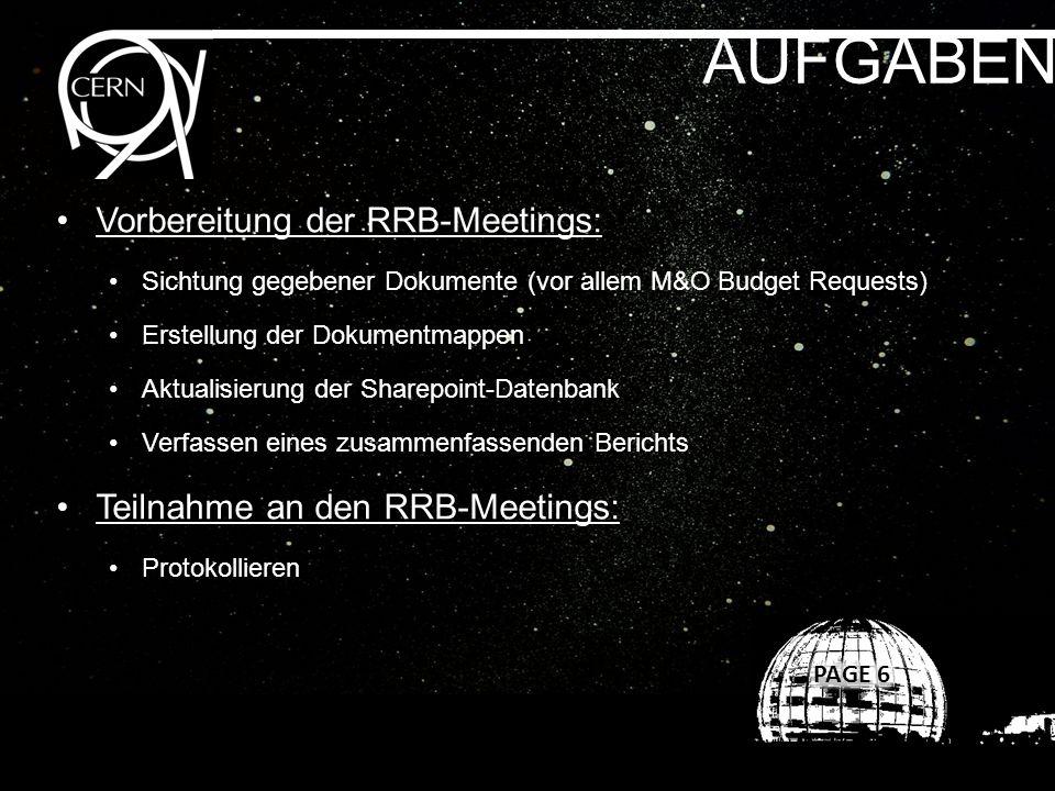 AUFGABEN Vorbereitung der RRB-Meetings: Sichtung gegebener Dokumente (vor allem M&O Budget Requests) Erstellung der Dokumentmappen Aktualisierung der Sharepoint-Datenbank Verfassen eines zusammenfassenden Berichts Teilnahme an den RRB-Meetings: Protokollieren