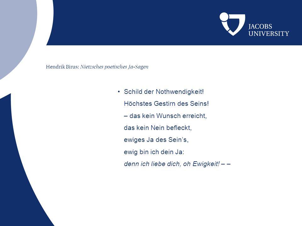 Hendrik Birus: Nietzsches poetisches Ja-Sagen Schild der Nothwendigkeit.