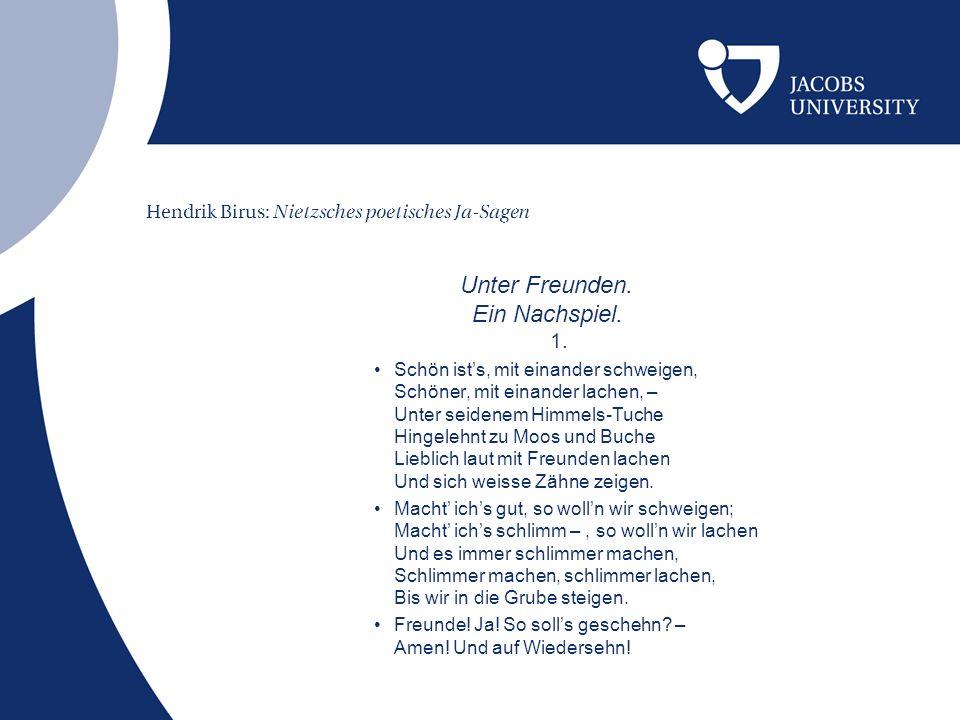 Hendrik Birus: Nietzsches poetisches Ja-Sagen Unter Freunden.