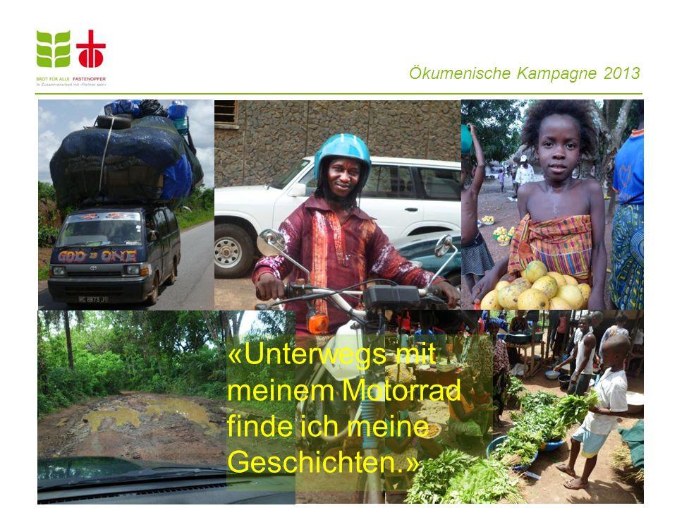 Ökumenische Kampagne 2013 «Unterwegs mit meinem Motorrad finde ich meine Geschichten.»