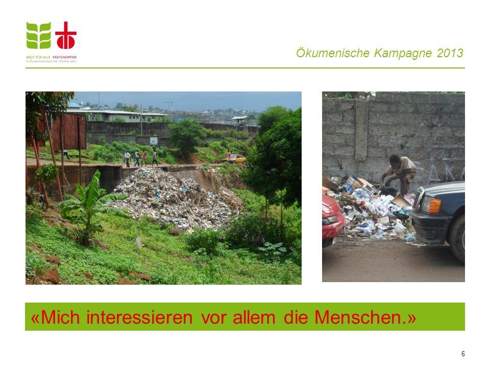 Ökumenische Kampagne 2013 7 Landraub: ausländische Firmen sichern sich grosse Ackerflächen – in Sierra Leone und in vielen anderen Ländern.