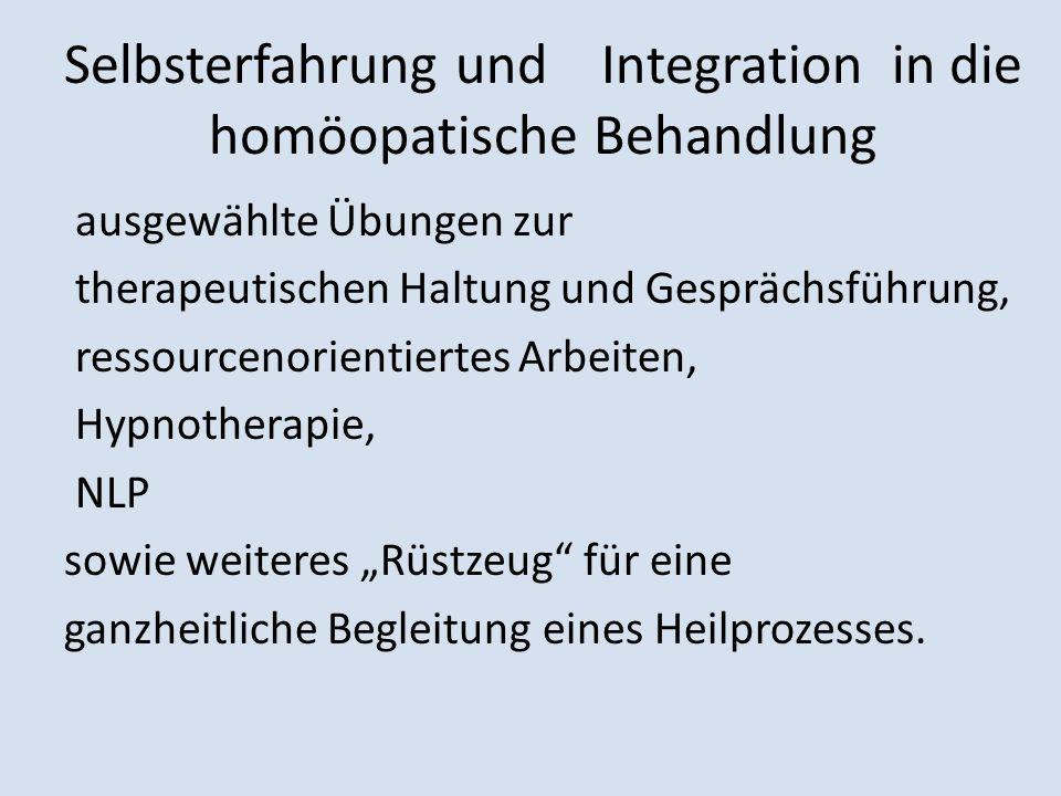Selbsterfahrung und Integration in die homöopatische Behandlung ausgewählte Übungen zur therapeutischen Haltung und Gesprächsführung, ressourcenorient