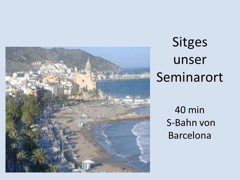 Sitges unser Seminarort 40 min S-Bahn von Barcelona