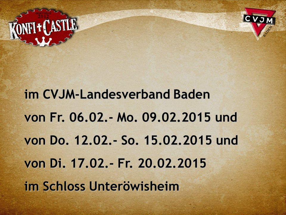 im CVJM-Landesverband Baden von Fr.06.02.- Mo. 09.02.2015 und von Do.