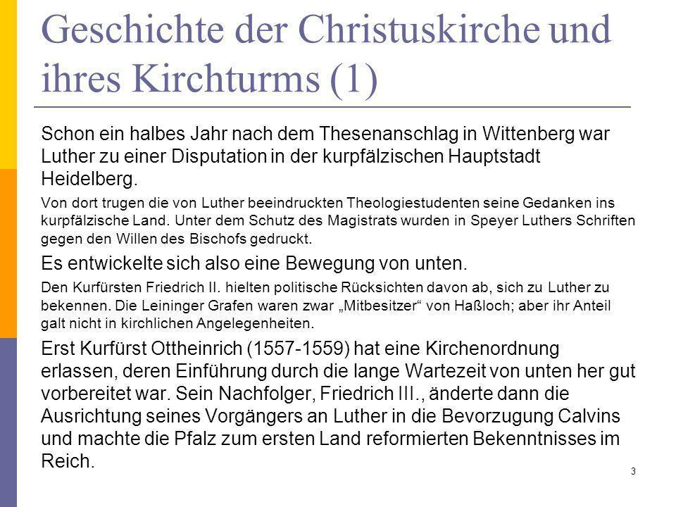 Geschichte der Christuskirche und ihres Kirchturms (1) Schon ein halbes Jahr nach dem Thesenanschlag in Wittenberg war Luther zu einer Disputation in