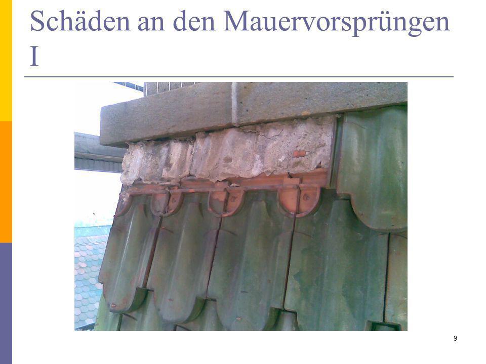 Schäden an den Mauervorsprüngen I 9