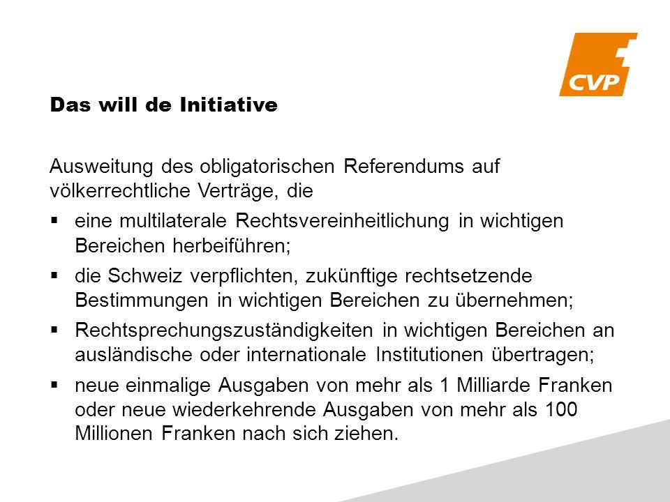 Das will de Initiative Ausweitung des obligatorischen Referendums auf völkerrechtliche Verträge, die eine multilaterale Rechtsvereinheitlichung in wic