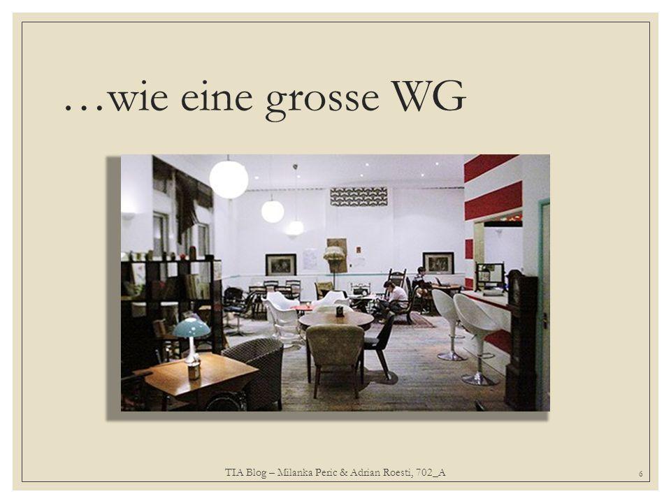 …wie eine grosse WG 6 TIA Blog – Milanka Peric & Adrian Roesti, 702_A
