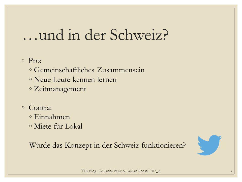 Pro: Gemeinschaftliches Zusammensein Neue Leute kennen lernen Zeitmanagement Contra: Einnahmen Miete für Lokal Würde das Konzept in der Schweiz funktionieren.