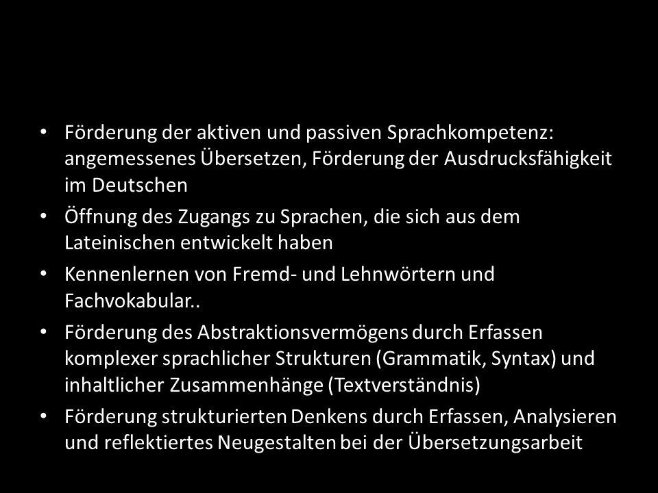 Förderung der aktiven und passiven Sprachkompetenz: angemessenes Übersetzen, Förderung der Ausdrucksfähigkeit im Deutschen Öffnung des Zugangs zu Spra