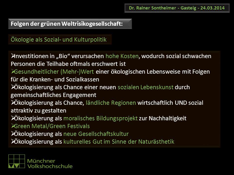 Dr. Rainer Sontheimer - Gasteig - 24.03.2014 Investitionen in Bio verursachen hohe Kosten, wodurch sozial schwachen Personen die Teilhabe oftmals ersc