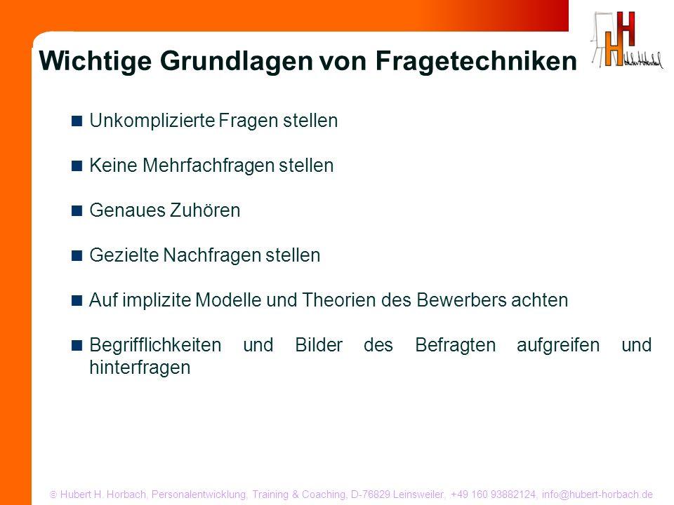 Hubert H. Horbach, Personalentwicklung, Training & Coaching, D-76829 Leinsweiler, +49 160 93882124, info@hubert-horbach.de Unkomplizierte Fragen stell