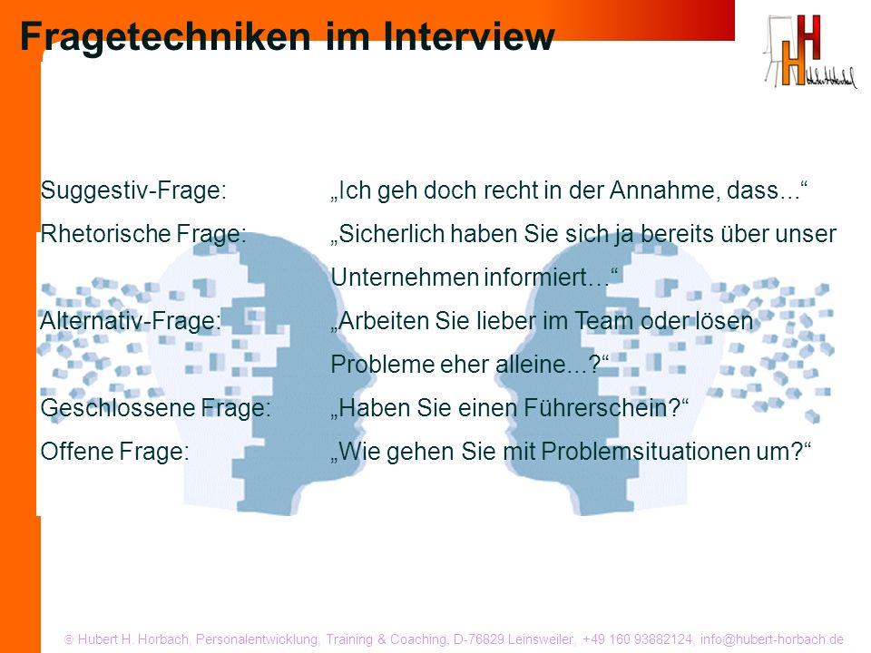 Hubert H. Horbach, Personalentwicklung, Training & Coaching, D-76829 Leinsweiler, +49 160 93882124, info@hubert-horbach.de Suggestiv-Frage:Ich geh doc