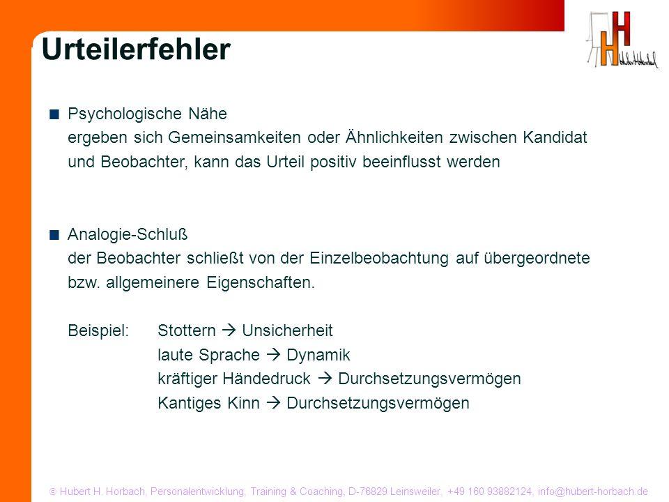 Hubert H. Horbach, Personalentwicklung, Training & Coaching, D-76829 Leinsweiler, +49 160 93882124, info@hubert-horbach.de Psychologische Nähe ergeben