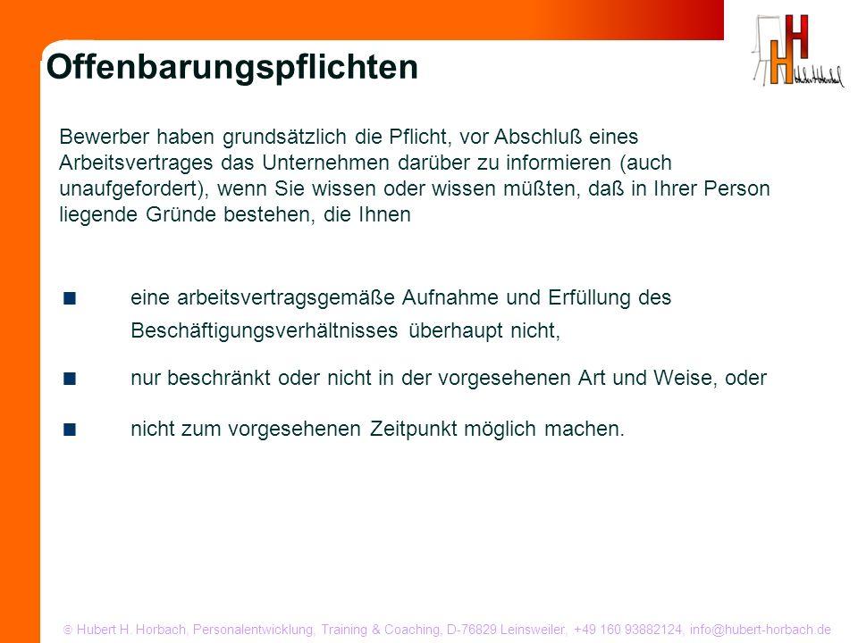 Hubert H. Horbach, Personalentwicklung, Training & Coaching, D-76829 Leinsweiler, +49 160 93882124, info@hubert-horbach.de Bewerber haben grundsätzlic