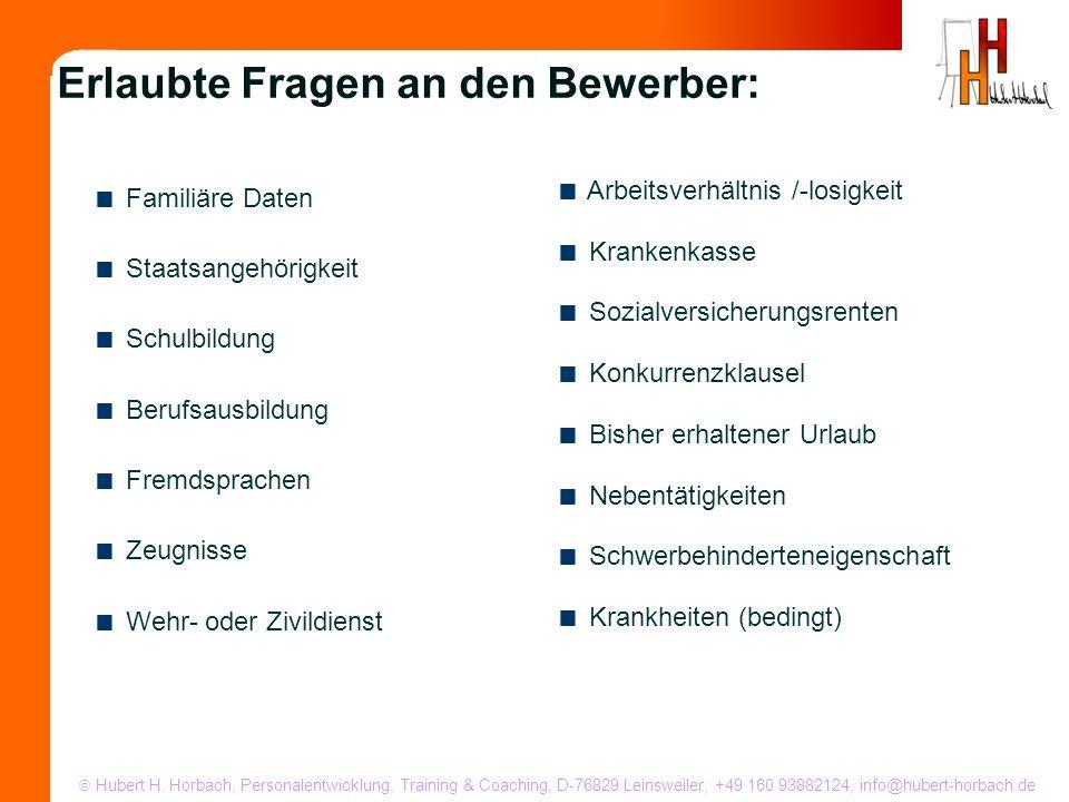 Hubert H. Horbach, Personalentwicklung, Training & Coaching, D-76829 Leinsweiler, +49 160 93882124, info@hubert-horbach.de Familiäre Daten Staatsangeh