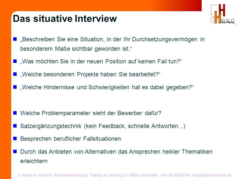 Hubert H. Horbach, Personalentwicklung, Training & Coaching, D-76829 Leinsweiler, +49 160 93882124, info@hubert-horbach.de Beschreiben Sie eine Situat