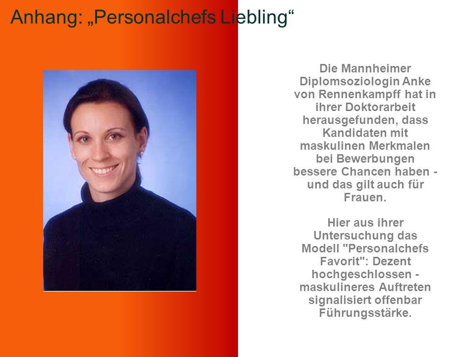 Die Mannheimer Diplomsoziologin Anke von Rennenkampff hat in ihrer Doktorarbeit herausgefunden, dass Kandidaten mit maskulinen Merkmalen bei Bewerbung