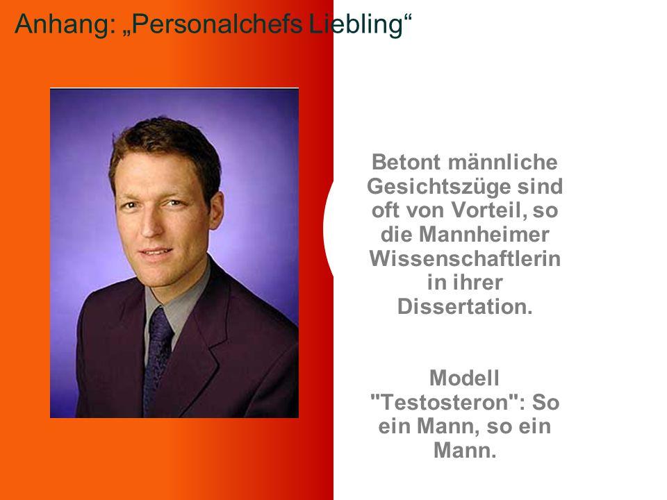 Betont männliche Gesichtszüge sind oft von Vorteil, so die Mannheimer Wissenschaftlerin in ihrer Dissertation. Modell