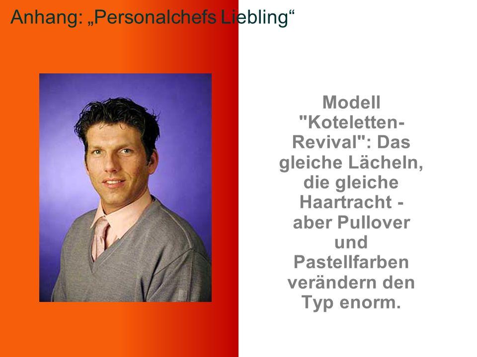 Modell Koteletten- Revival : Das gleiche Lächeln, die gleiche Haartracht - aber Pullover und Pastellfarben verändern den Typ enorm.