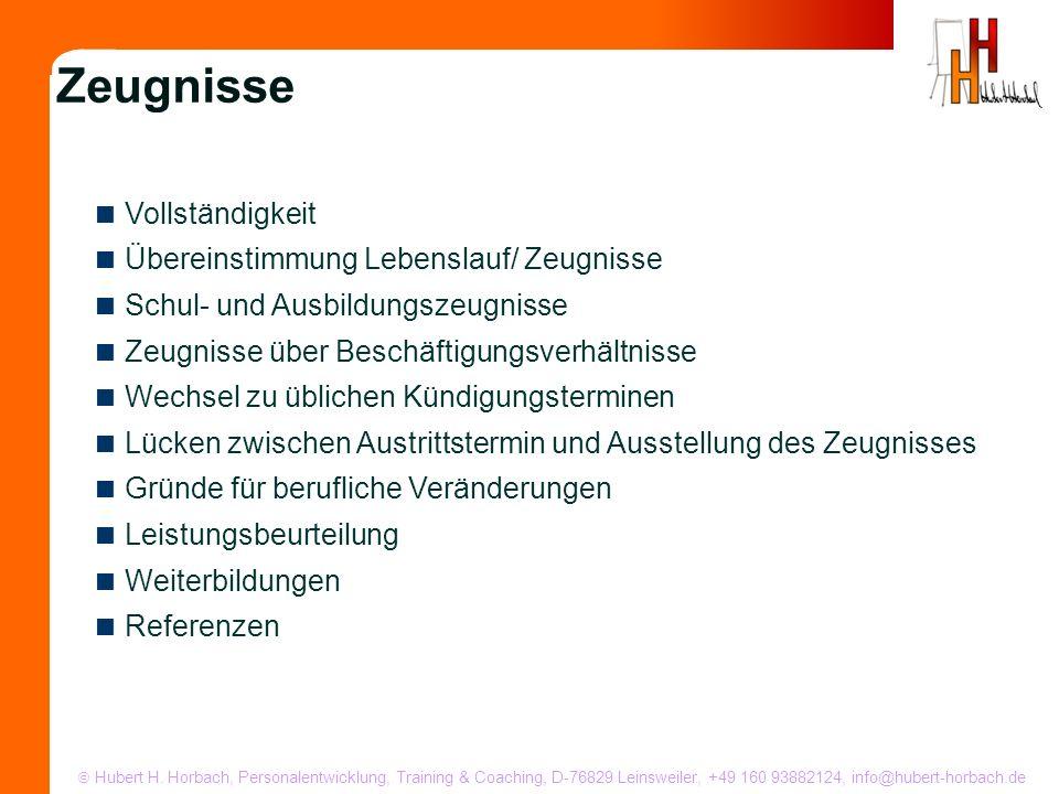 Hubert H. Horbach, Personalentwicklung, Training & Coaching, D-76829 Leinsweiler, +49 160 93882124, info@hubert-horbach.de Vollständigkeit Übereinstim