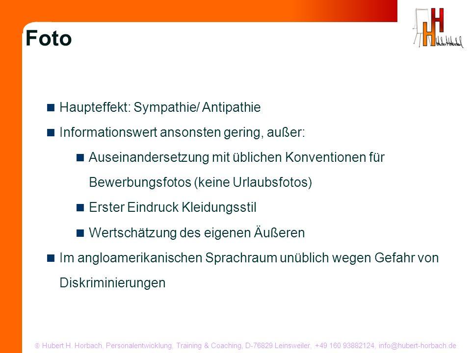 Hubert H. Horbach, Personalentwicklung, Training & Coaching, D-76829 Leinsweiler, +49 160 93882124, info@hubert-horbach.de Haupteffekt: Sympathie/ Ant