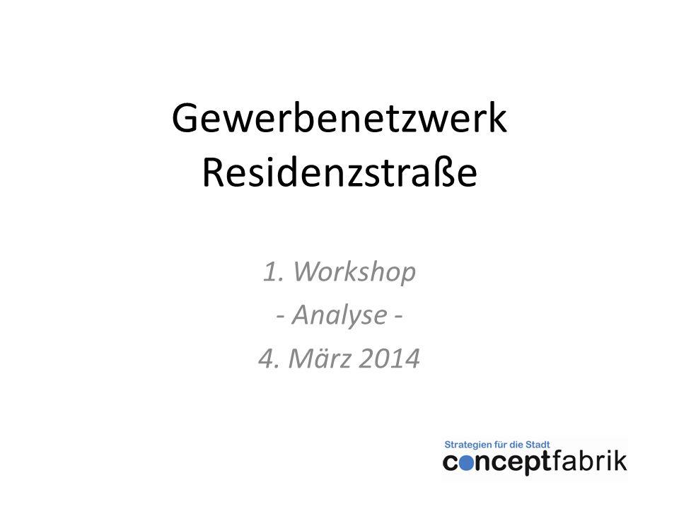 Gewerbenetzwerk Residenzstraße 1. Workshop - Analyse - 4. März 2014