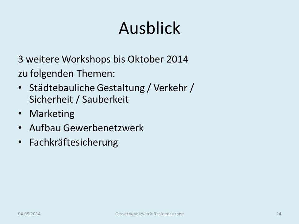 Ausblick 3 weitere Workshops bis Oktober 2014 zu folgenden Themen: Städtebauliche Gestaltung / Verkehr / Sicherheit / Sauberkeit Marketing Aufbau Gewe