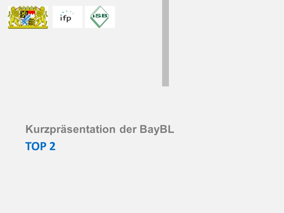 TOP 2 Kurzpräsentation der BayBL