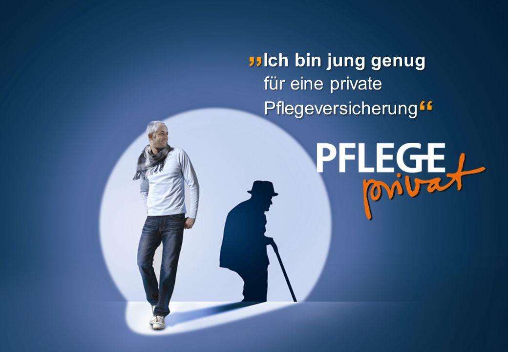 Seite 1 Pflegeorientierungstage SwissLife Ich bin jung genug Ich bin jung genug Pflegeversicherung Pflegeversicherung für eine private
