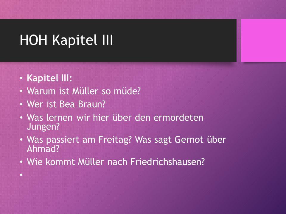 HOH Kapitel III Kapitel III: Warum ist Müller so müde.