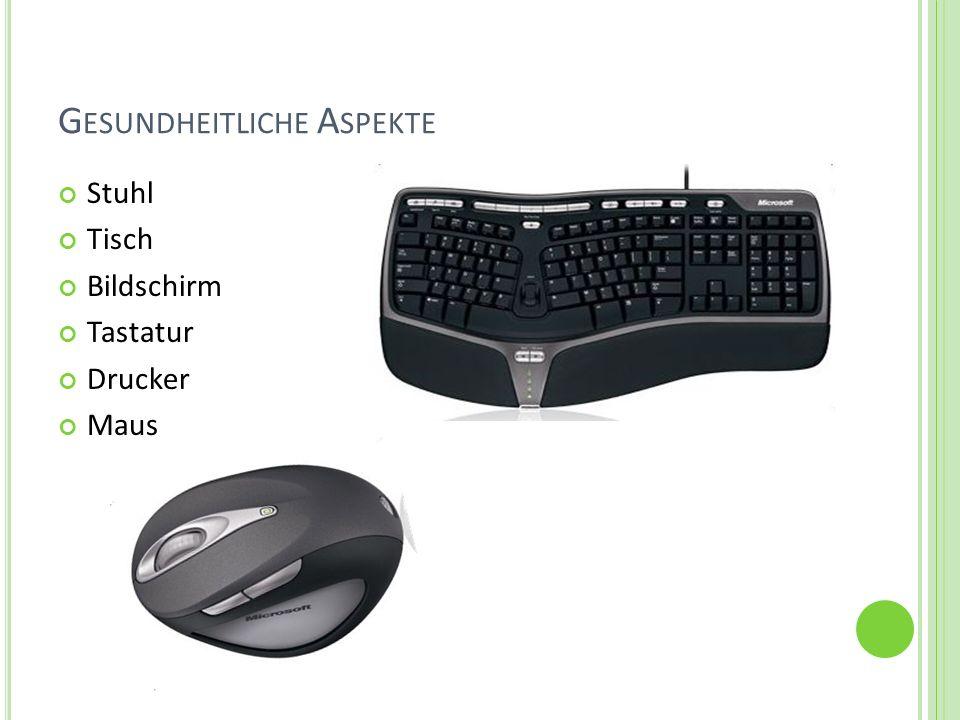 G ESUNDHEITLICHE A SPEKTE Stuhl Tisch Bildschirm Tastatur Drucker Maus