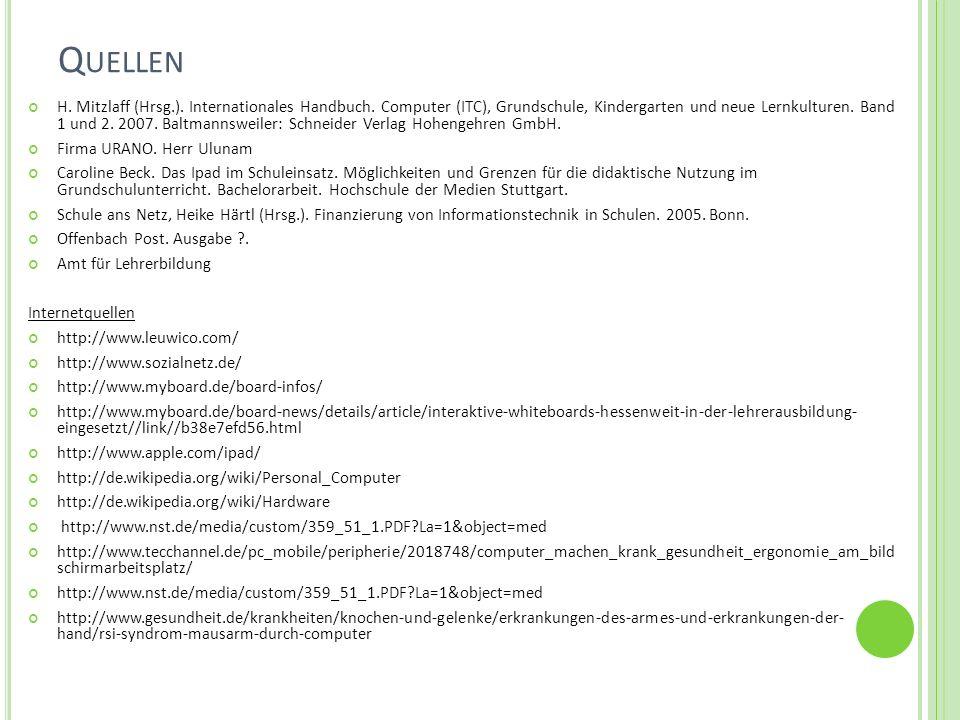 Q UELLEN H. Mitzlaff (Hrsg.). Internationales Handbuch. Computer (ITC), Grundschule, Kindergarten und neue Lernkulturen. Band 1 und 2. 2007. Baltmanns