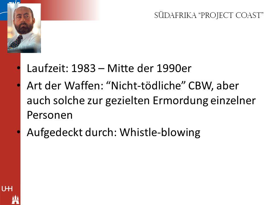 Südafrika Project Coast Laufzeit: 1983 – Mitte der 1990er Art der Waffen: Nicht-tödliche CBW, aber auch solche zur gezielten Ermordung einzelner Perso