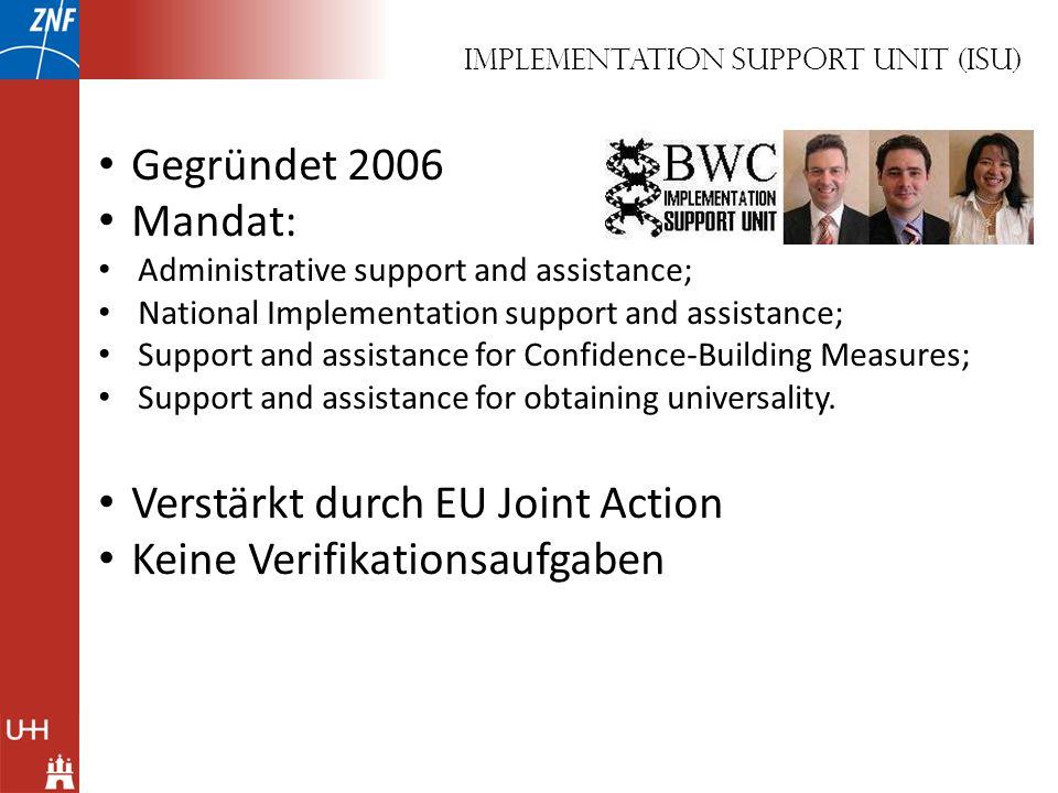 Implementation Support Unit (ISU) Gegründet 2006 Mandat: Administrative support and assistance; National Implementation support and assistance; Suppor