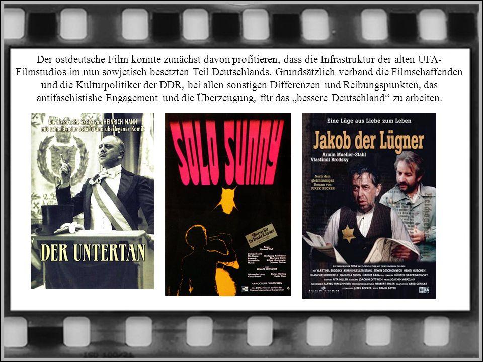 Der ostdeutsche Film konnte zunächst davon profitieren, dass die Infrastruktur der alten UFA- Filmstudios im nun sowjetisch besetzten Teil Deutschland