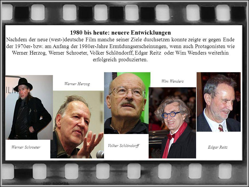 1980 bis heute: neuere Entwicklungen Nachdem der neue (west-)deutsche Film manche seiner Ziele durchsetzen konnte zeigte er gegen Ende der 1970er- bzw