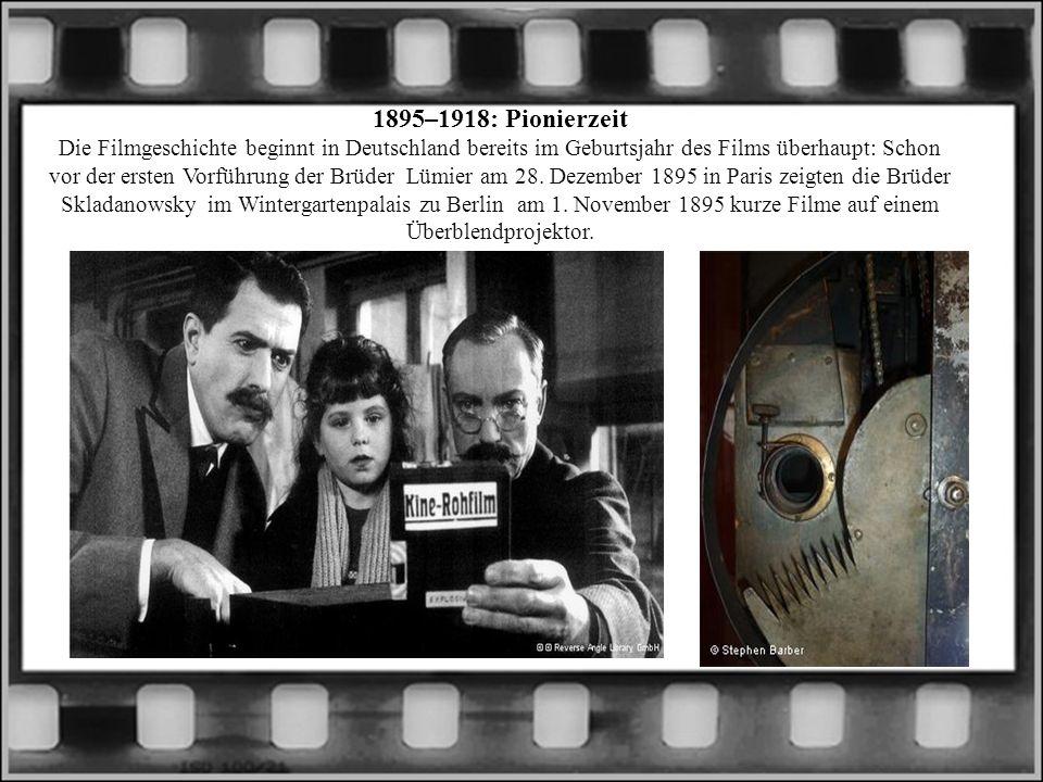 1895–1918: Pionierzeit Die Filmgeschichte beginnt in Deutschland bereits im Geburtsjahr des Films überhaupt: Schon vor der ersten Vorführung der Brüde