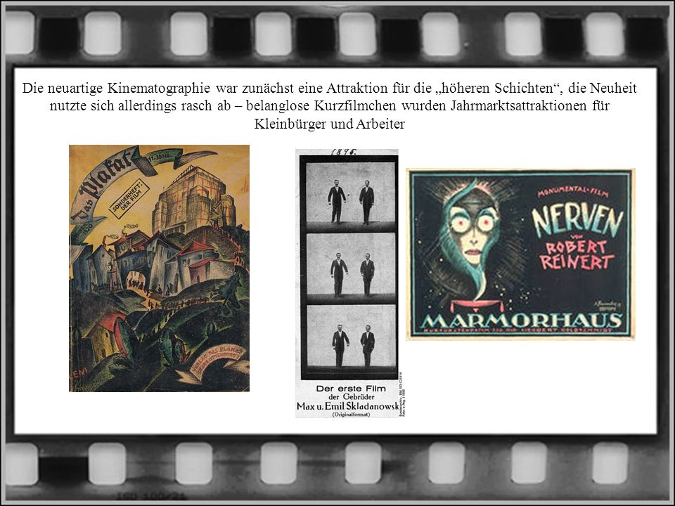 Die neuartige Kinematographie war zunächst eine Attraktion für die höheren Schichten, die Neuheit nutzte sich allerdings rasch ab – belanglose Kurzfilmchen wurden Jahrmarktsattraktionen für Kleinbürger und Arbeiter