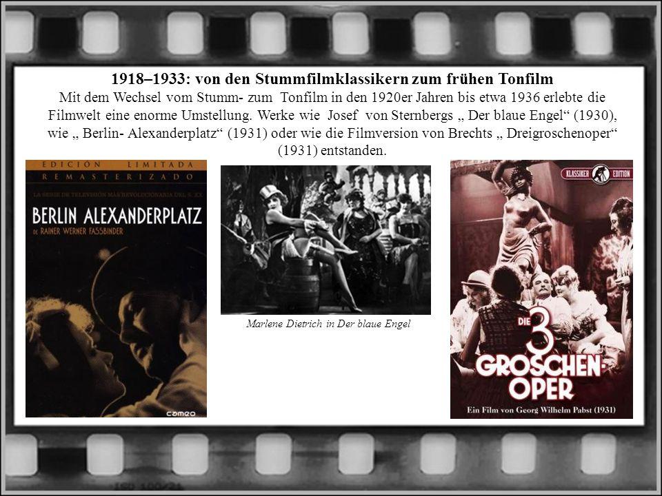 1918–1933: von den Stummfilmklassikern zum frühen Tonfilm Mit dem Wechsel vom Stumm- zum Tonfilm in den 1920er Jahren bis etwa 1936 erlebte die Filmwe