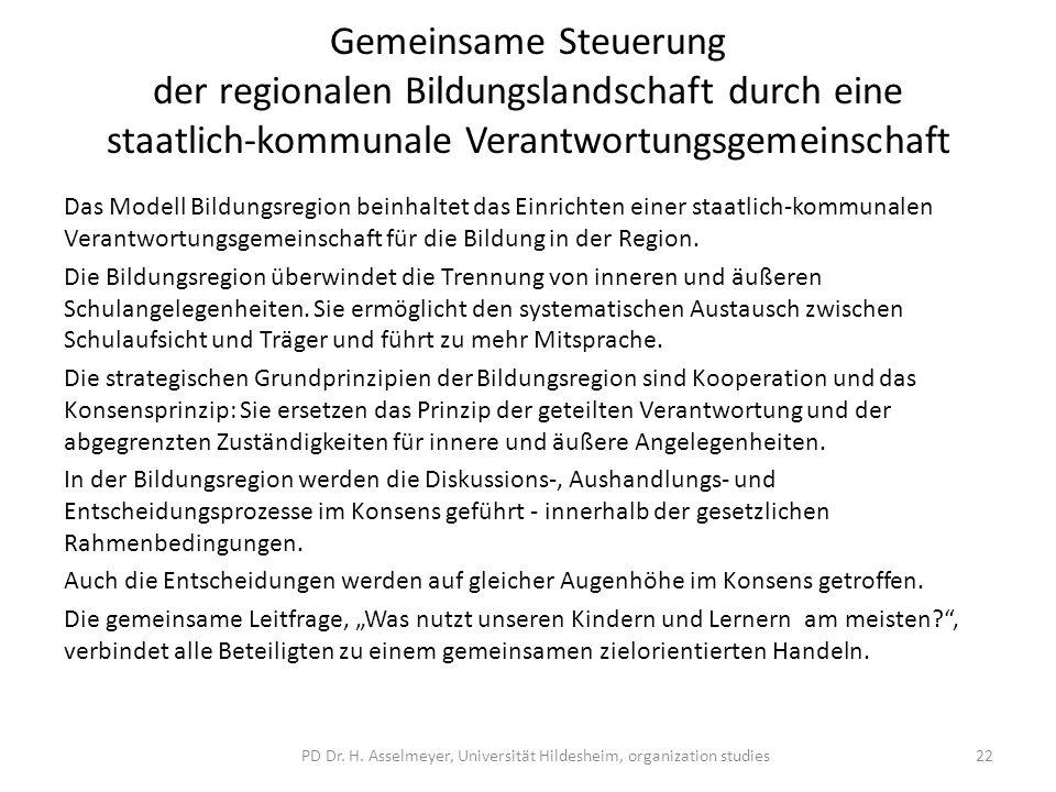 Gemeinsame Steuerung der regionalen Bildungslandschaft durch eine staatlich-kommunale Verantwortungsgemeinschaft Das Modell Bildungsregion beinhaltet