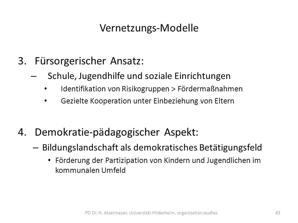 Vernetzungs-Modelle 3.Fürsorgerischer Ansatz: – Schule, Jugendhilfe und soziale Einrichtungen Identifikation von Risikogruppen > Fördermaßnahmen Gezie