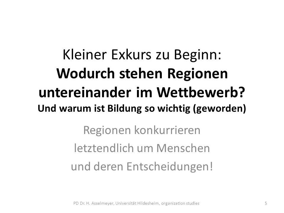 Kleiner Exkurs zu Beginn: Wodurch stehen Regionen untereinander im Wettbewerb? Und warum ist Bildung so wichtig (geworden) Regionen konkurrieren letzt