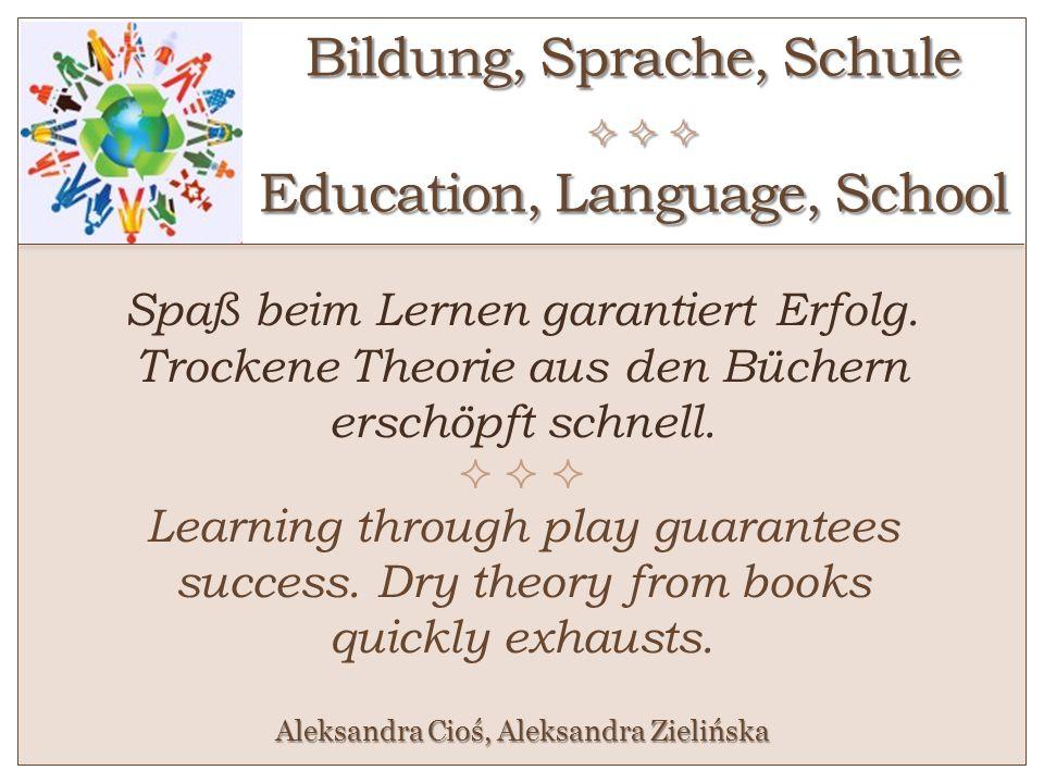 Bildung, Sprache, Schule Education, Language, School Spaß beim Lernen garantiert Erfolg. Trockene Theorie aus den Büchern erschöpft schnell. Learning
