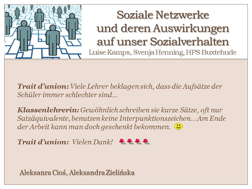 Soziale Netzwerke und deren Auswirkungen auf unser Sozialverhalten Soziale Netzwerke und deren Auswirkungen auf unser Sozialverhalten Luise Kamps, Sve