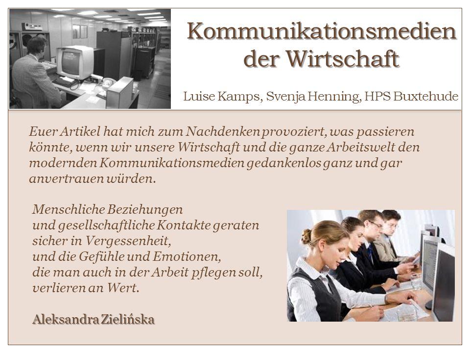 Kommunikationsmedien der Wirtschaft Kommunikationsmedien der Wirtschaft o Luise Kamps, Svenja Henning, HPS Buxtehude Euer Artikel hat mich zum Nachden
