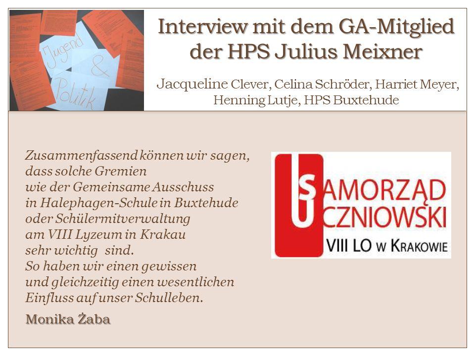 Interview mit dem GA-Mitglied der HPS Julius Meixner Interview mit dem GA-Mitglied der HPS Julius Meixner o Jacqueline Clever, Celina Schröder, Harrie