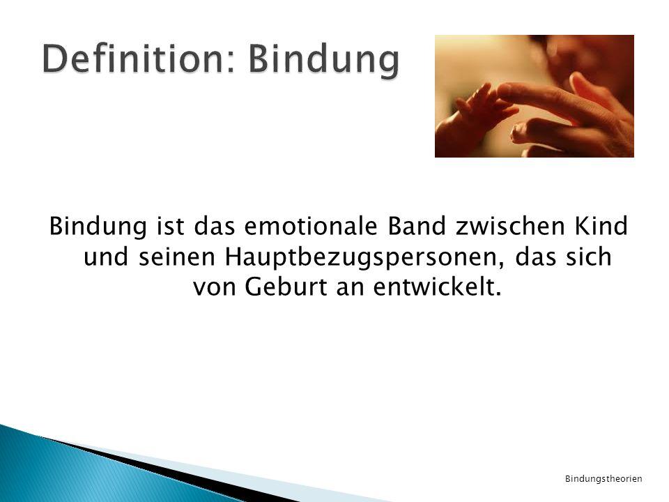 Bindung ist das emotionale Band zwischen Kind und seinen Hauptbezugspersonen, das sich von Geburt an entwickelt. Bindungstheorien