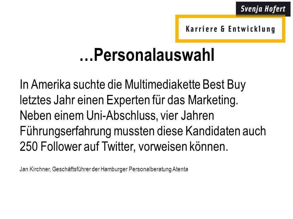 …Personalauswahl In Amerika suchte die Multimediakette Best Buy letztes Jahr einen Experten für das Marketing.